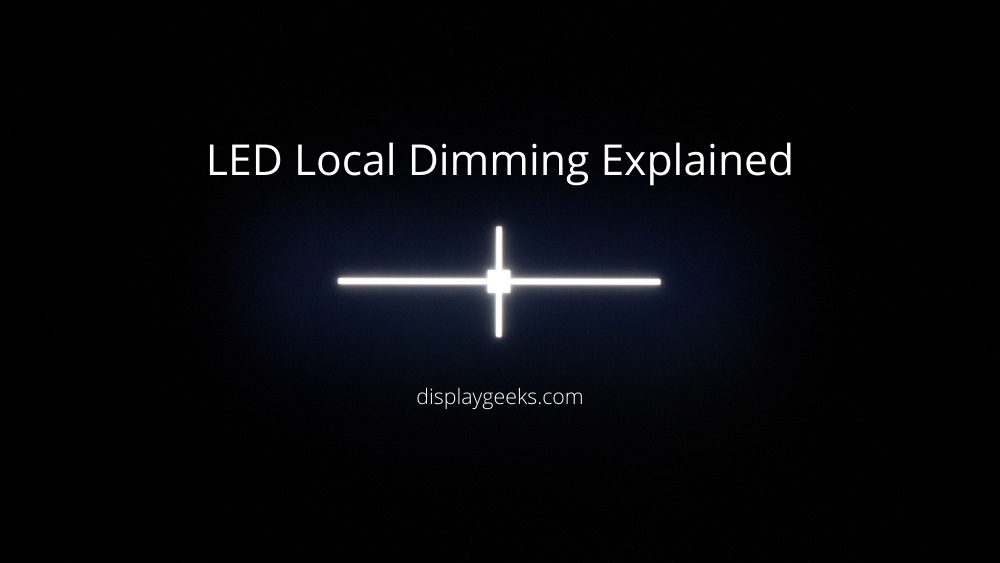 LED Local Dimming Explained